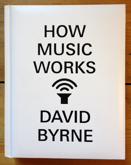 Book cover for David Byrne's How Music Works